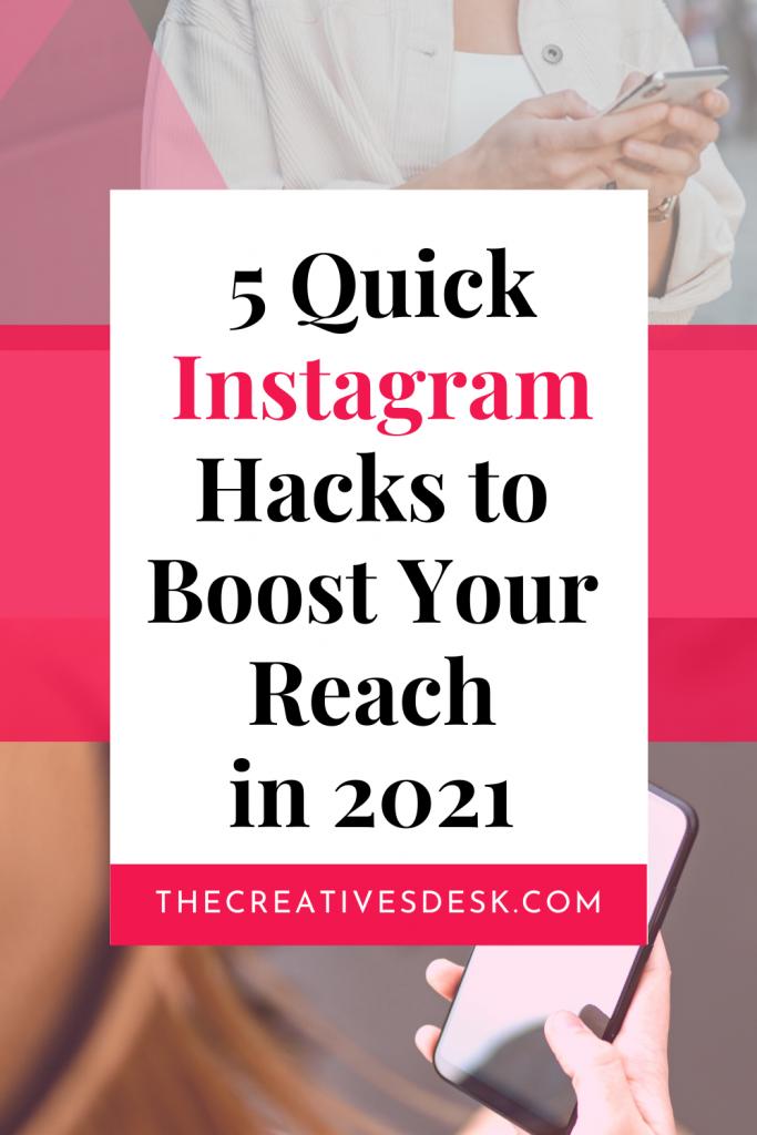 5 Quick Reach Boosting Instagram Hacks