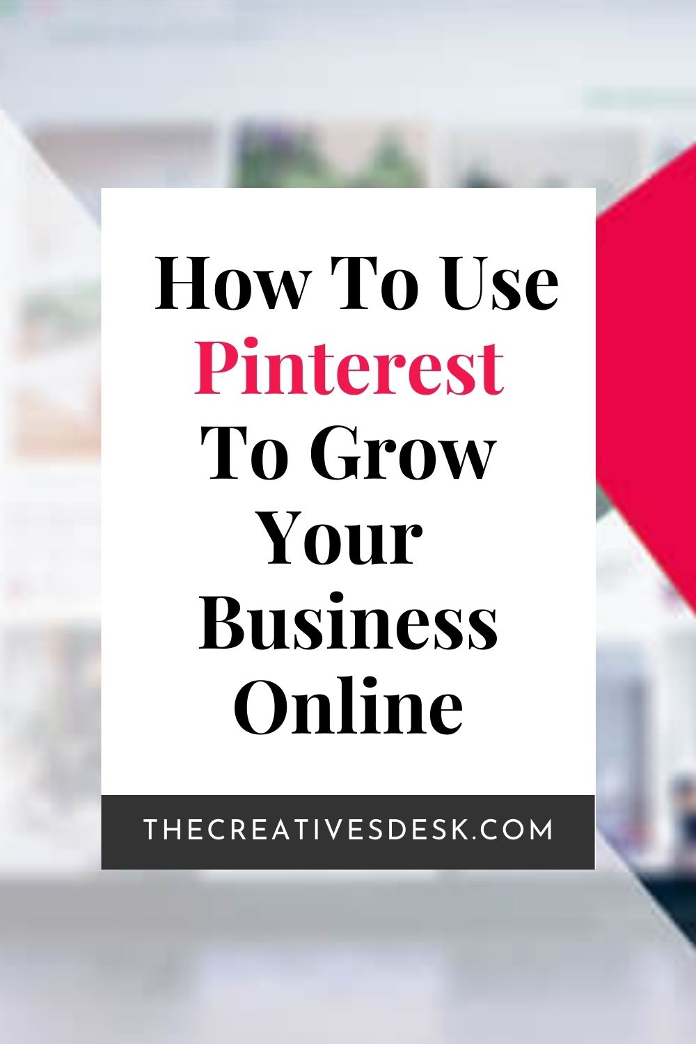 How To Use Pinterest To Help Grow Your Business Online